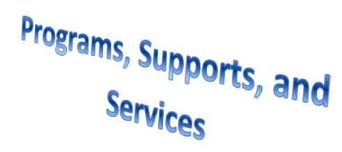 Programs, Supports, and Services