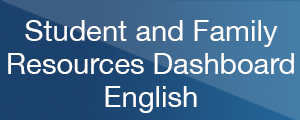 Student and Family Resources Dashboard - English
