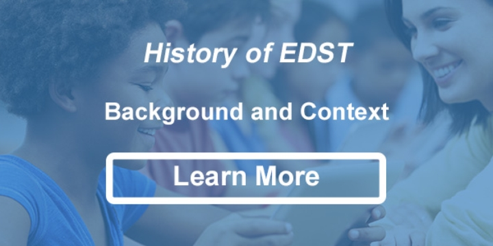 History of EDST - Background and Context